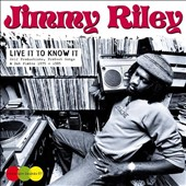 Jimmy Riley: Live It To Know It [3/3]