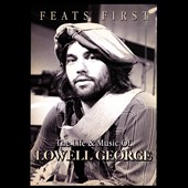 Lowell George: Feats First