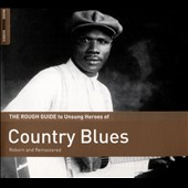 Various Artists: The Rough Guide to Unsung Heroes of Country Blues [Digipak]