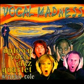 Uptown Vocal Jazz Quartet: Vocal Madness [Digipak]
