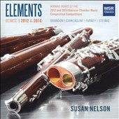 Elements - Winning works of the 2012 & 2014 Bassoon Chamber Music Composition Competition / Susan Nelson, bassoon