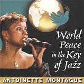 Antoinette Montague: World Peace in the Key of Jazz