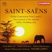 Saint-Saëns: Cello Concertos Nos. 1 and 2; The Carnival of the Animals; Africa; Wedding-cake / Truls Mork, cello; Louis Lortie, piano; Helene Mercier, piano