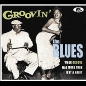 Various Artists: Groovin' the Blues: When Groove Was More Than Just a Habit [Digipak]