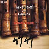 Take Dake/John Kaizan Neptune: Také Daké & Neptune: Asian Roots