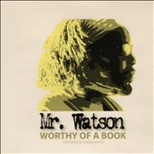 Mr. Watson: Worthy of a Book