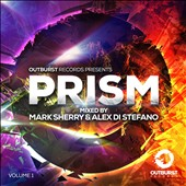Mark Sherry/Alex Di Stefano: Outburst Records Presents Prism, Vol. 1