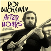 Roy Buchanan: After Hours: The Early Years 1956-1962