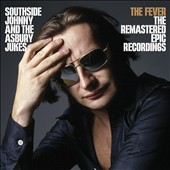Southside Johnny & the Asbury Jukes: Fever: The Remastered Epic Recordings [3/3] *