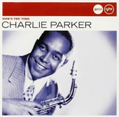 Charlie Parker (Sax): Now's the Time