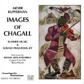 Meyer Kupferman: Images of Chagall, Summer Music, etc