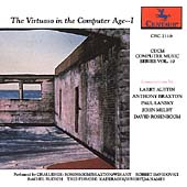 Various Artists: CDCM Computer Music Series, Vol. 10: The Virtuoso in the Computer Age -- I, The