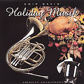 Chip Davis' Holiday Musik / Roth, Berkey, Layton