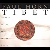 Paul Horn: Tibet: Journey to the Roof of the World