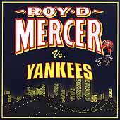 Roy D. Mercer: Roy D. Mercer Vs. Yankees