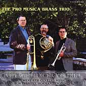 Voyages for Brass Trio - 20th Century Music / Pro Musica