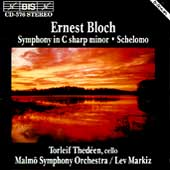 Bloch: Symphony in C# Minor, Schelomo / Thedeen, Markiz