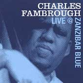 Charles Fambrough: Charles Fambrough Live at Zanzibar Blue *