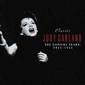 Judy Garland: Classic Judy Garland: The Capitol Years 1955-1965