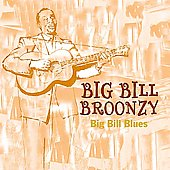 Big Bill Broonzy: Big Bill Blues [Fabulous/Acrobat]