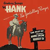 Hank Snow: Wanderin' On: The Best of the Yodeling Ranger