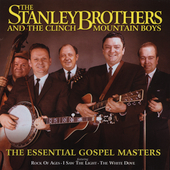 The Stanley Brothers: The Essential Gospel Masters
