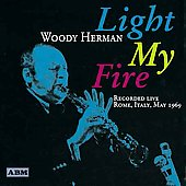 Woody Herman & Friends/Woody Herman: Light My Fire