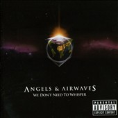 Angels & Airwaves: We Don't Need to Whisper [Bonus Track] [PA]