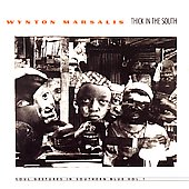 Wynton Marsalis: Thick In the South: Sopul Gestures In Southern Bles, Vol.1
