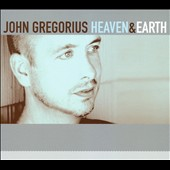 John Gregorious: Heaven & Earth