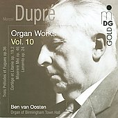 Dupr&eacute;: Organ Works Vol 10 / Ben van Oosten