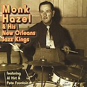 Monk Hazel: Monk Hazel & His New Orleans Jazz Kings *