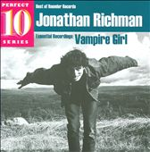 Jonathan Richman: Vampire Girl: Essential Recordings