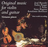 Original Music for Violin and Guitar: Virtuoso Pieces by Mayseder, Praeger, Magnien / Giles Colliard, violin; Agustin Marurl, guitar