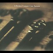 A Broken Consort: Crow Autumn [Digipak] *