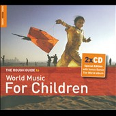 Various Artists: The Rough Guide to World Music for Children [Digipak]