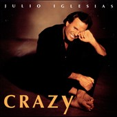 Julio Iglesias: Crazy