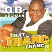 O.B. Buchana: That Thang Thang