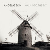 Angelas Dish: Walk into the Sky