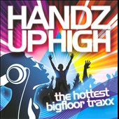 Various Artists: Handz Up High: The Hottest Bigfloor Traxx