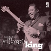 Albert King: The Definitive Albert King on Stax