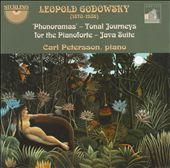 Leopold Godowsky: Phanoramas; Tonal Journeys for the Pianoforte; Java Suite