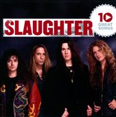 Slaughter: 10 Great Songs *