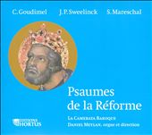 Psalms of the Reformation / La Camerata Baroque, Daniel Meylan, organ