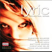 Lyric: Orchestral Songs by Mahler, Wolf, Zemlinsky, Wellesz, Schreker, Bloch / Schafer, Quasthoff, Goerne