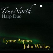 True North Harp Duo - works by Mendelssohn, Rameau and Franck / Lynne Aspnes & John Wickey, harps