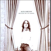 Alex Chilton: Free Again: The 1970 Sessions
