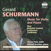 Gerard Schurmann: Music for Violin and Piano / Alyssa Park, violin; Mikhail Korzhev, piano