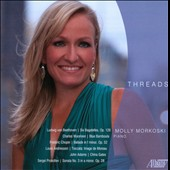 Threads / Beethoven, Wuorinen, Chopin, etc. / Molly Morkoski, piano