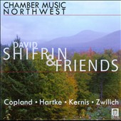 David Shifrin & Friends - works by Copland, Hartke, Kernis and Zwilich / Chamber Music Northwest